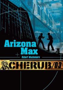 Cherub 03: Arizona Max de Robert Muchamore