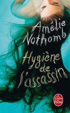 Hygiène de l'assassin d'Amélie Nothomb
