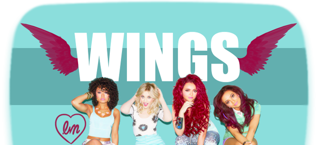 These wings are made to fly ~ Little Mix