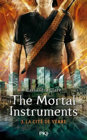The Mortal Instruments, tome 3 : La Cité de Verre