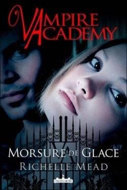 Vampire Academy, tome 2 : Morsure de glace