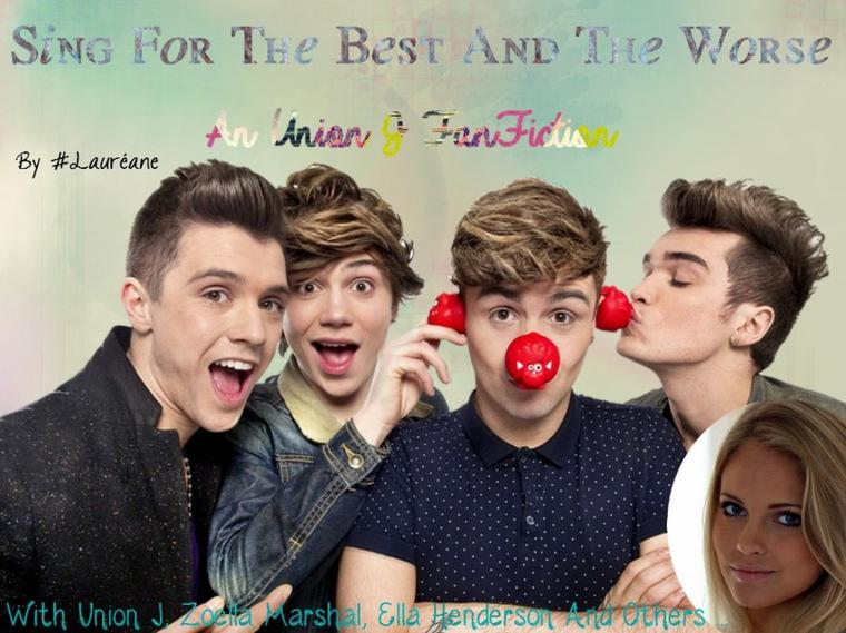 ♩ Sing For The Best And The Worse ♩                                                                                        An Union J FanFiction