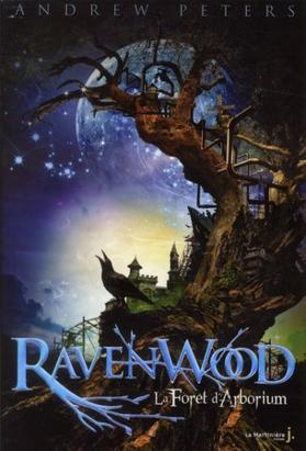 Ravenwood, tome 1 : La forêt de l'Arborium