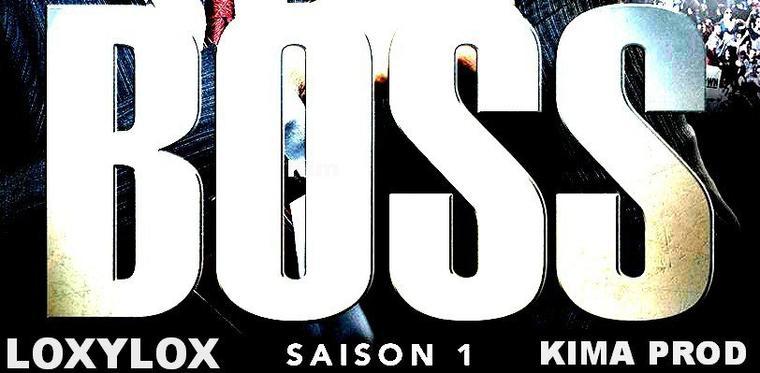 BOSS SAISON 1/LOXYLOX/KIMA PROD