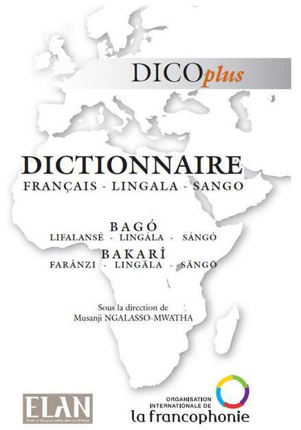 OIF vient de publier un dictionnaire français-Lingala-Sango