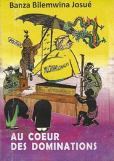 Littérature: « Au c½ur des dominations » de Banza Bilemwina Josué