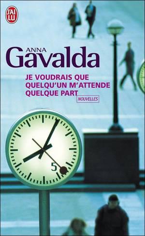 Je voudrais que quelqu'un m'attende quelque part d'Anna Galvada
