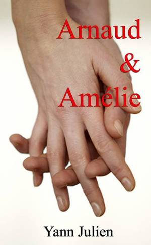 Arnaud et Amélie de Yann Julien