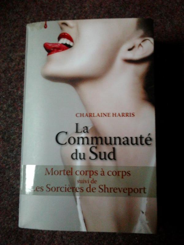 T3&4La communauté du sud: Mortel corps à corps/ Les sorcières de Shreveport - Charlaine Harris