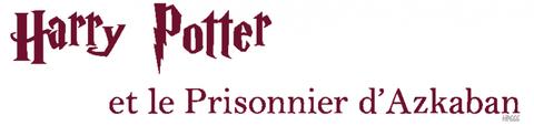 Harry Potter et le Prisonnier d'Azkaban: le film