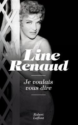 """Line Renaud - Sortie de son autobiographie """"Je voulais vous dire"""" le 25-04-2013"""