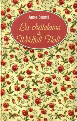 La Châtelaine de Wildfell Hall, Anne Brontë