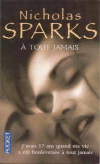 À Tout Jamais, Nicholas Sparks