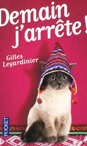 Demain j'arrête, Gilles Legardinier