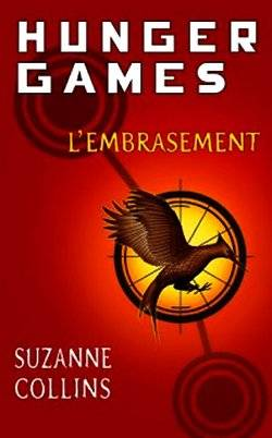 Hunger Games, Tome 2 : L'Embrasement, Suzanne Collins
