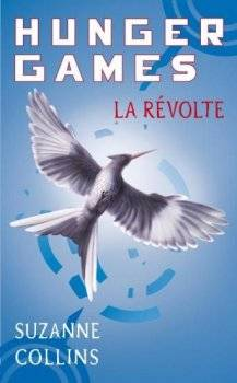 Hunger Games, Tome 3 : La Révolte, Suzanne Collins