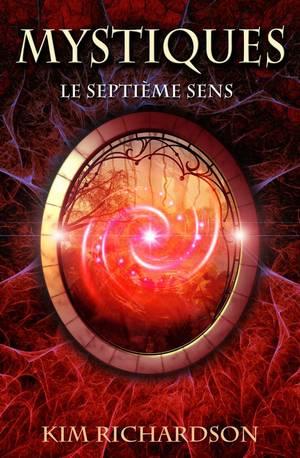 Mystiques - Tome 1 : Le Septième Sens, Kim Richardson