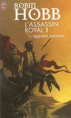 L'Assassin royal - Tome 1 : L'Apprenti assassin, Robin Hobb