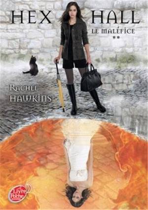 Hex Hall - Tome 2 : Le Maléfice, Rachel Hawkins