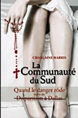 La Communauté du Sud - Tome 1 : Quand le danger rôde, Charlaine Harris