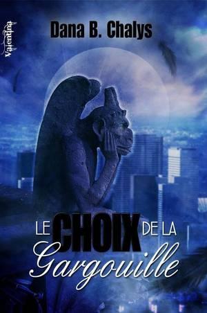Le Choix de la Gargouille, Dana B. Chalys