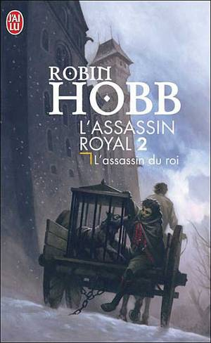 L'Assassin Royal - Tome 2 : L'Assassin du Roi, Robin Hobb