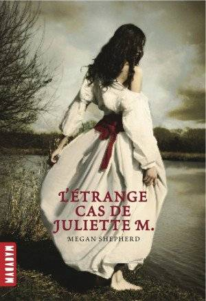 L'Étrange cas de Juliette M. - Tome 1, Megan Shepherd
