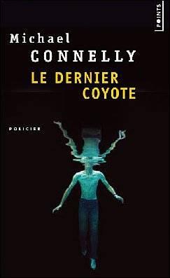 Le Dernier coyote, Michael Connelly