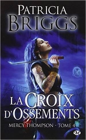Mercy Thompson - Tome 4 : La Croix d'Ossements, Patricia Briggs