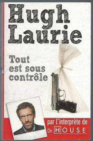 Tout est sous contrôle, Hugh Laurie