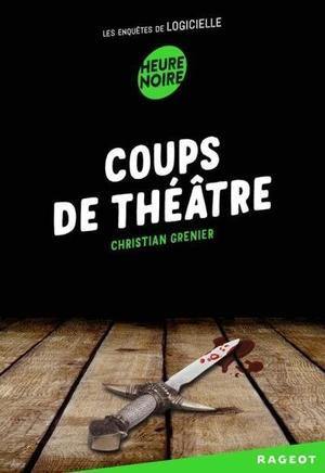 Les Enquêtes de Logicielle - Tome 1 : Coups de théâtre, Christian Grenier