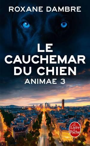 Animae - Tome 3 : Le Cauchemar du Chien, Roxane Dambre