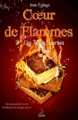 Coeur de Flammes - Tome 3 : Les Terres Sacrées, Iman Eyitayo