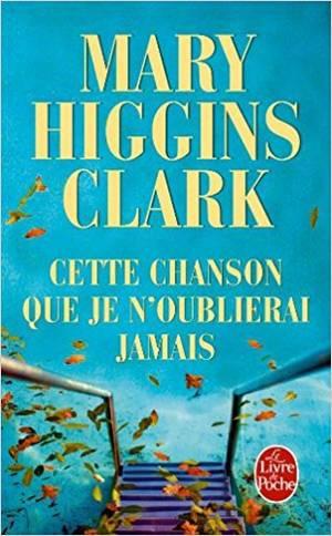Cette chanson que je n'oublierai jamais, Mary Higgins Clark