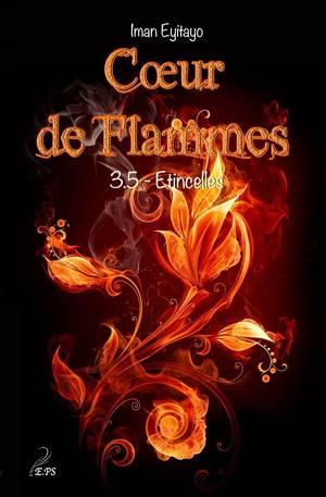 Coeur de Flammes - Tome 3.5 : Étincelles, Iman Eyitayo