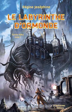 Sacha Yolka - Tome 1 : Le Labyrinthe d'Ormonde, Régine Joséphine