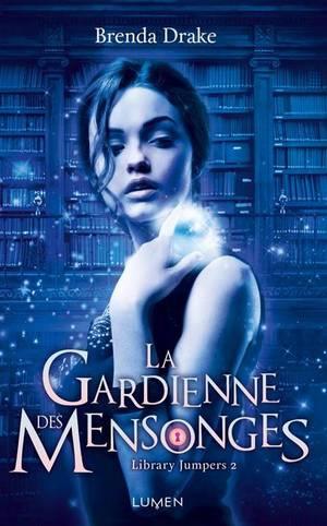 Library Jumpers - Tome 2 : La Gardienne des Mensonges, Brenda Drake