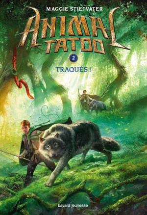 Animal Tatoo - Tome 2 : Traqués, Maggie Stiefvater