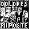 Dolores Riposte - Je sens que ça vient