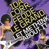 Fedde le Grande vs. Ida Corr - Let Me Think About It
