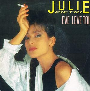 Julie Pietri - Eve lève-toi (45t)