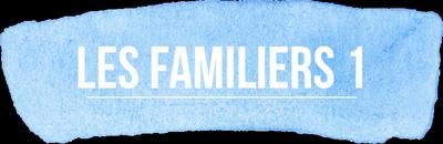 Les Familiers 1