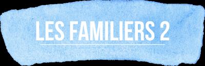 Les Familiers 2