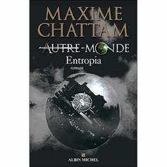 """""""AUTRE-MONDE - ENTROPIA"""" de Maxime CHATTAM"""