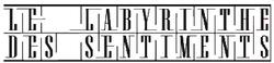 LE LABYRINTHE DES SENTIMENTS