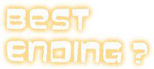 BEST ENDING?