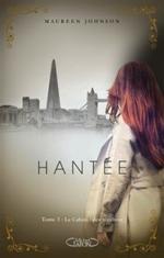 Hantée, Tome 1, Les Ombres de la Ville - Maureen Johnson