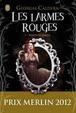 Les Larmes Rouges, Tome 1, Réminiscences - Georgia Caldera