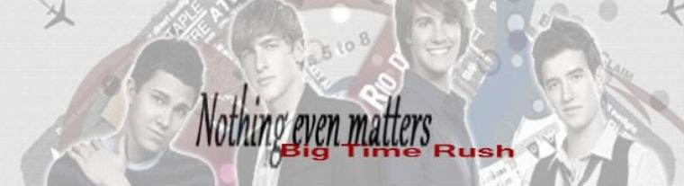 Nothing Even Matters - Big Time Rush (2011)