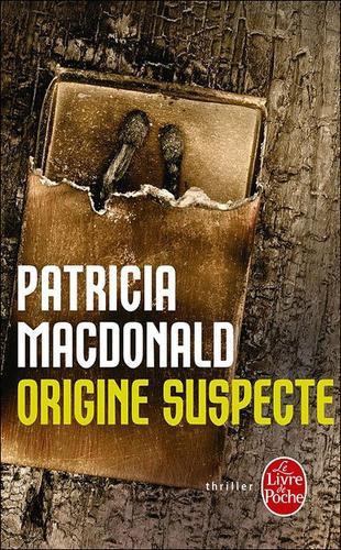 Origine suspecte - Patricia MacDonald
